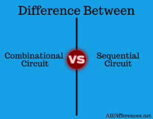 Comparison Between Combinational and Sequential Circuit